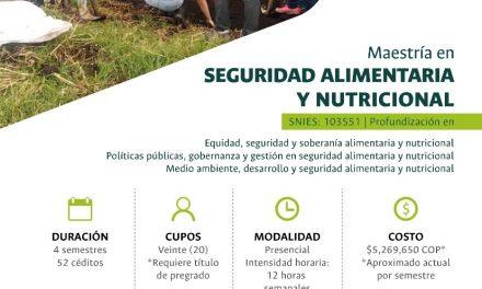 Ampliación inscripción Maestría en Seguridad Alimentaria y Nutricional