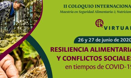 """II Coloquio Internacional Virtual """"RESILIENCIA ALIMENTARIA Y CONFLICTOS SOCIALES EN TIEMPOS DE COVID-19"""""""