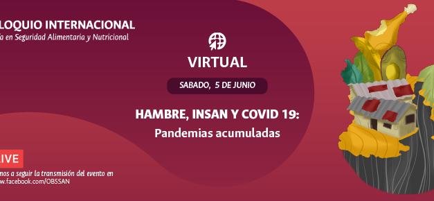 III COLOQUIO INTERNACIONAL:  HAMBRE, INSAN Y COVID 19 : Pandemias acumuladas